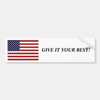 US Flag Give it your best! Bumper Sticker