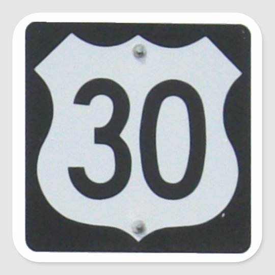 US Highway 30 Road Sign Square Sticker