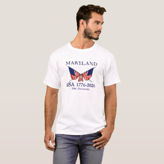 USA 250th Anniversary Maryland MD T-Shirt