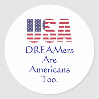 USA   DREAMers Are Americans Too Political Classic Round Sticker