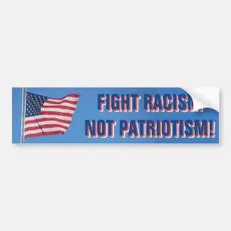 USA Flag Fight Racism Not Patriotism Bumper Sticker