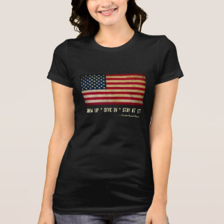 USA Flag Show Up Dive In Stay At It T-Shirt