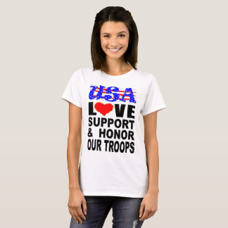 USA Love Support And Honor Our Troops T-Shirt