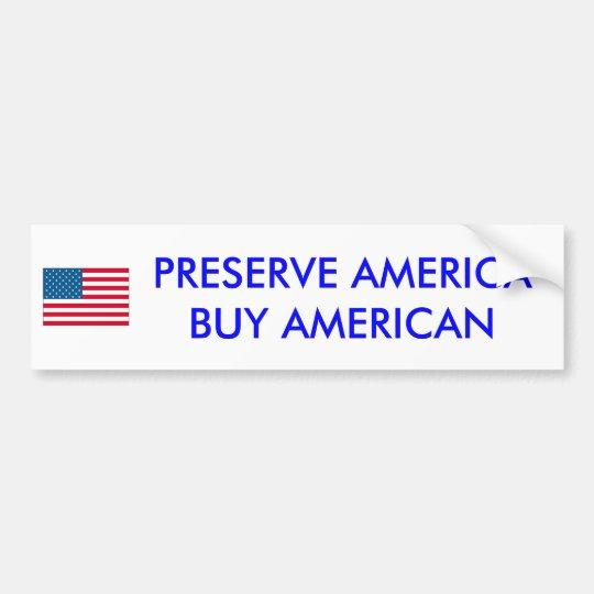 usa, PRESERVE AMERICA BUY AMERICAN - Customized Bumper Sticker