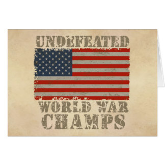 USA, Undefeated World War Champions Greeting Card
