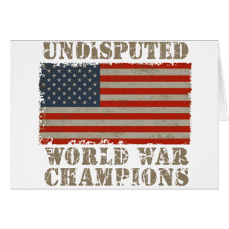 USA, Undisputed World War Champions Greeting Card