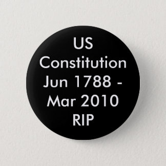 USConstitutionJun 1788 - Mar 2010RIP 2 Inch Round Button