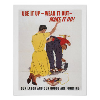 Use It Up - Wear It Out - Make it Do! Poster