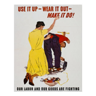 Use It Up - Wear It Out - Make It Do!  Vintage WW2 Poster