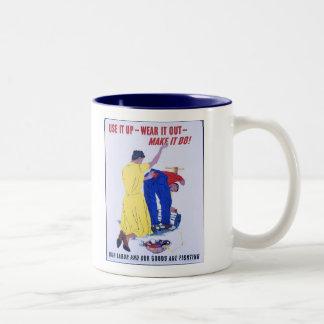Use It Up  Wear It Out World War 2 Two-Tone Coffee Mug