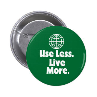 Use Less. Live More 2 Inch Round Button