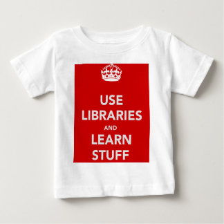 Use Libraries and Learn Stuff Baby T-Shirt