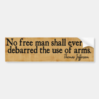 Use of Arms - Th. Jefferson Bumper Sticker
