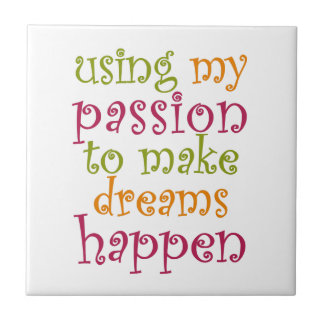Use Your Passion Tile