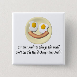 Use Your Smile To Change The World 2 Inch Square Button