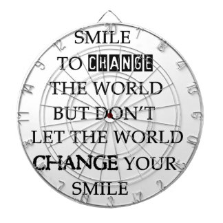 use your smile to change the world but don't let t dartboard