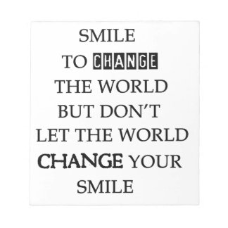 use your smile to change the world but don't let t notepad