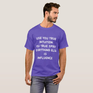 use your true intuition t-shirt