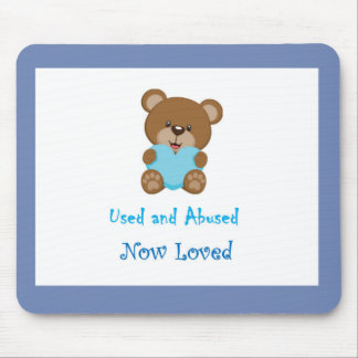 Used And Abused Now Loved Mouse Pad