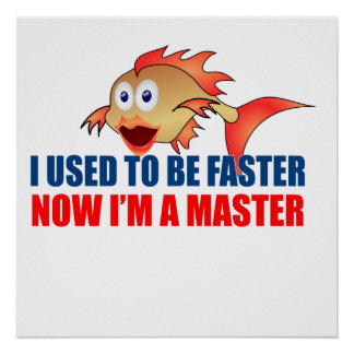 Used to be Faster Poster