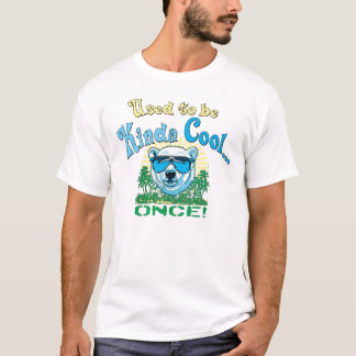 Used to Be Kinda Cool Polar Bear T-Shirt