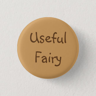 Useful Fairy 1 Inch Round Button