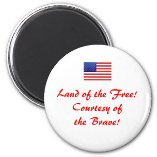 usflag, Land of the Free! Courtesy of the Brave! Magnet