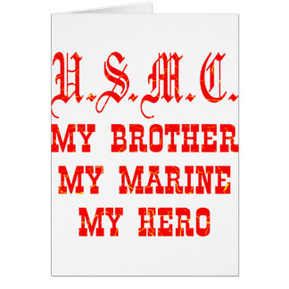 USMC My Brother My Marine My Hero Card