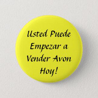Usted Puede Empezar a Vender Avon Hoy! 2 Inch Round Button