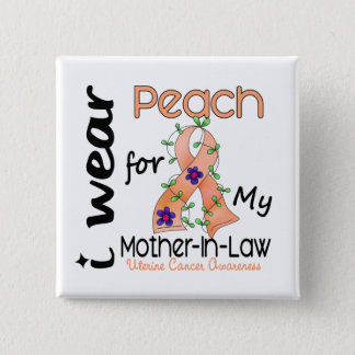 Uterine Cancer I Wear Peach For My Mother-In-Law 4 2 Inch Square Button