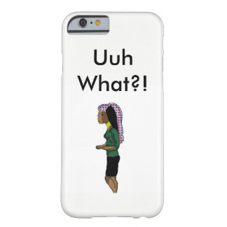 Uuh what?! barely there iPhone 6 case