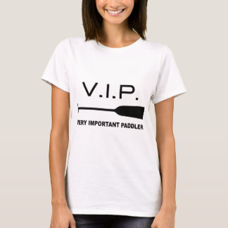 V.I.P. Very Important Paddler T-Shirt