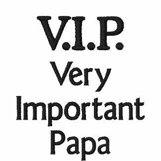 V.I.P. Very Important Papa