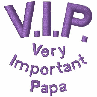 V.I.P., Very Important Papa Embroidered Polo Shirts