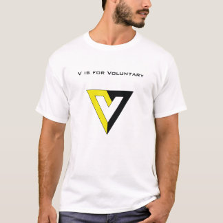 V is for Voluntary: Voluntarism T-Shirt