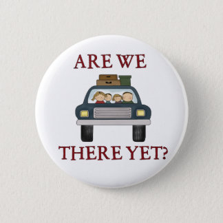Vacation Are We There Yet 2 Inch Round Button