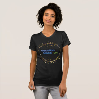 """Vacation Mode ON with gold Stars Circle"" T-Shirt"