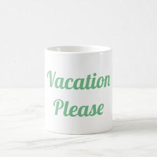Vacation Please Coffee Mug