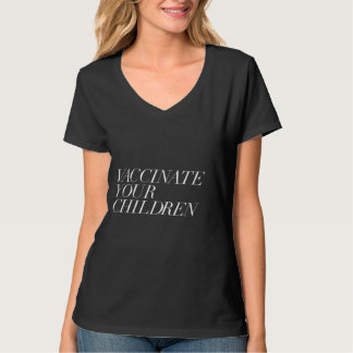 Vaccinate Your Children Didot T-Shirt