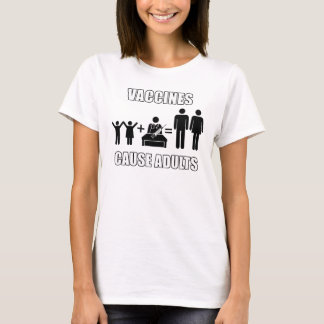 Vaccines cause adults funny science t-shirt