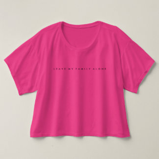"Valencia ""Leave My Family Alone"" Women's Pink Tee"