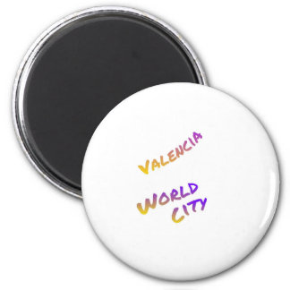 Valencia world city, colorful text art 2 inch round magnet