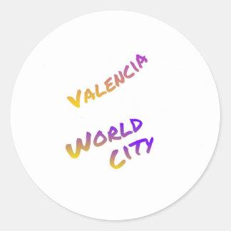 Valencia world city, colorful text art classic round sticker