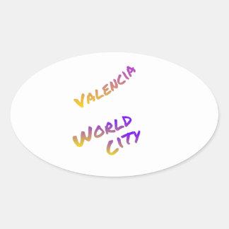 Valencia world city, colorful text art oval sticker