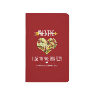 Valentine, I love you more than pizza Journal