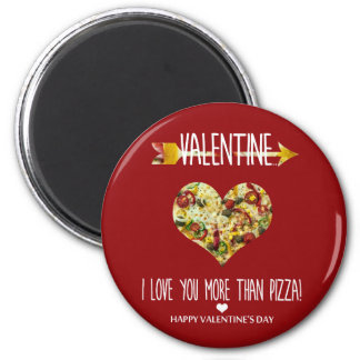 Valentine, I love you more than pizza Magnet
