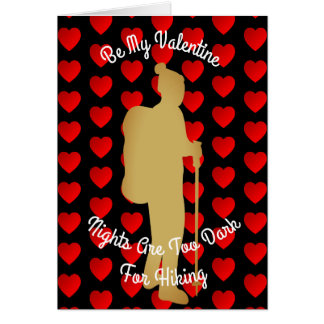 Valentine Nights Are Too Dark For Hiking Card