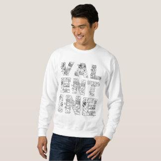 Valentine one-of-a-kind elegant decorative text sweatshirt
