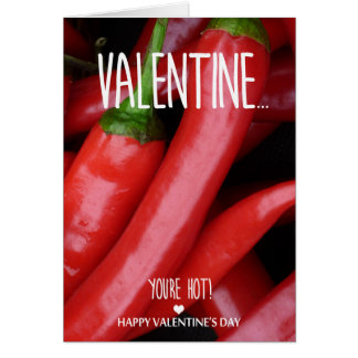 Valentine, you are hot card