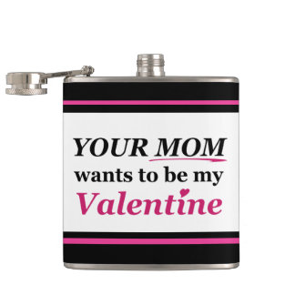 Valentine - Your Mom Hip Flask